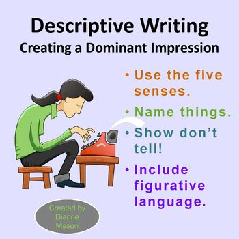 Dominant Impression Essay by Descriptive Writing Creating A Dominant Impression By Dianne