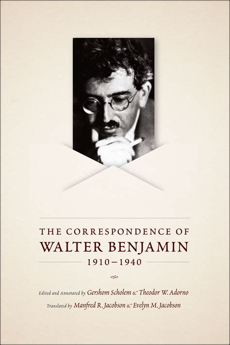the correspondence of arendt and gershom scholem books the correspondence of walter benjamin 1910 1940 benjamin