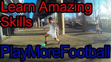 skill football 2014 new tutorial learn amazing football skills tutorial 1
