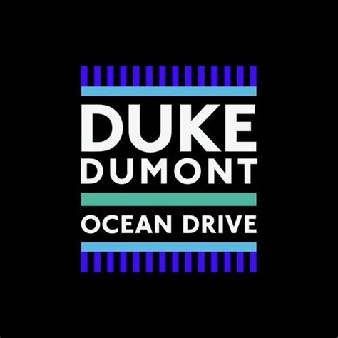 drive song ocean drive song by duke dumont from ocean drive download