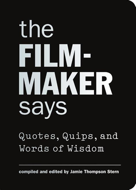 film producer quotes filmmaker says by princeton architectural press issuu
