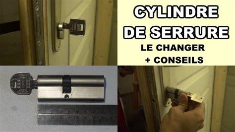 comment changer un cylindre de serrure porte barillet