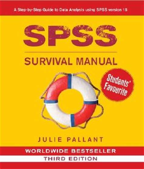 spss manual julie pallant spss survival manual a step by step guide to data