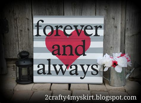 2 crafty 4 my skirt forever and always diy home decor sign