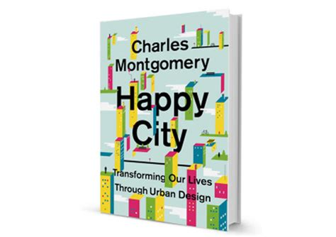 Happy City Transforming Our Lives Through Design gizmodo s best books of 2013