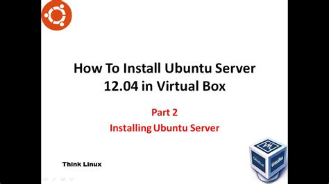 how to install ubuntu server how to install ubuntu server 12 04 in a virtualbox part 2