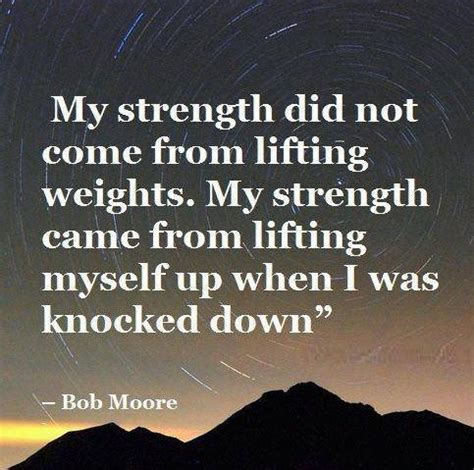 where did s day come from quot my strength did not come from lifting weights my