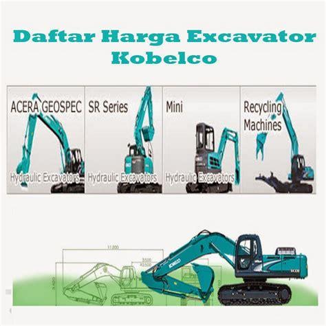 Alat Berat Kobelco daftar harga excavator kobelco alat berat daftar harga