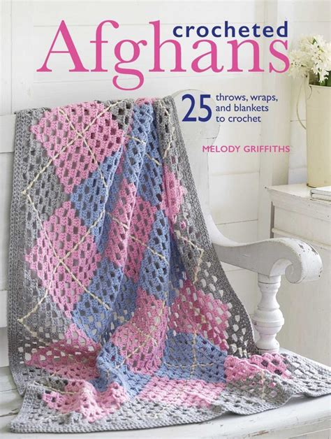 crocheted afghans 25 throws wraps and blankets to crochet books crocheted afghans 25 throws wraps and blankets to