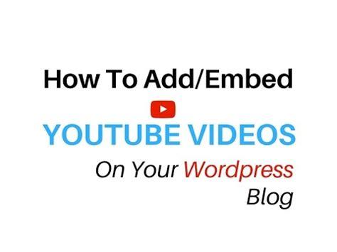 wordpress tutorial embed youtube video wordpress tutorial iframe embed youtube video into wp