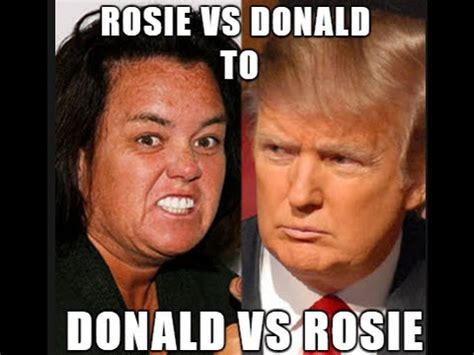 Donald Vs Rosie This Is Great by Donald Rosie O Donnell Montage Of Insults