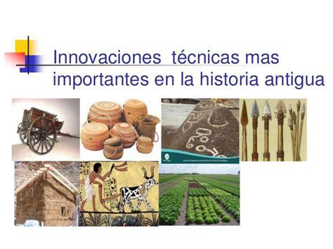 la mas extraordinaria historia innovaciones t 233 cnicas mas importantes en la historia antigua