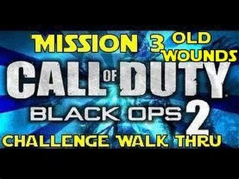 black ops 2 caign challenges black ops 2 mission 3 wounds all challenges