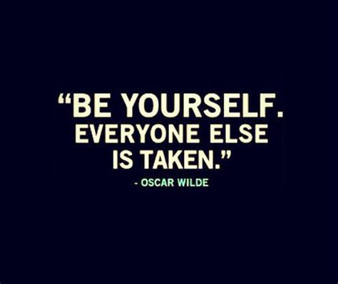 your selve be yourself quotes and sayings quotesgram