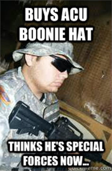 Special Forces Meme - buys acu boonie hat thinks he s special forces now