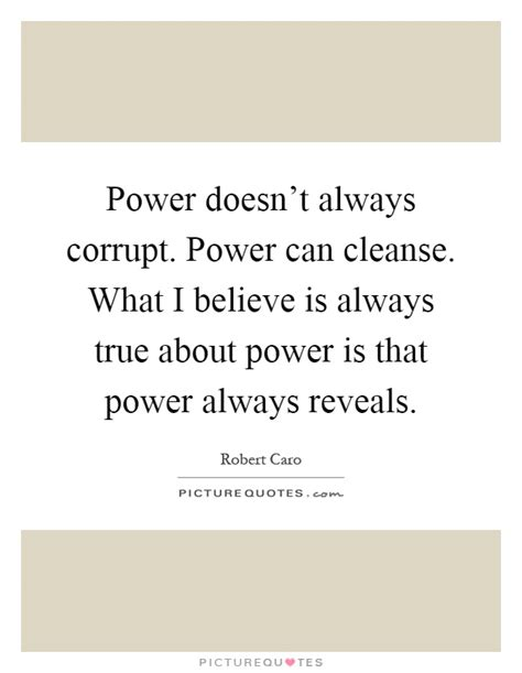 Detox Is Always Cant Do It by Power Doesn T Always Corrupt Power Can Cleanse What I