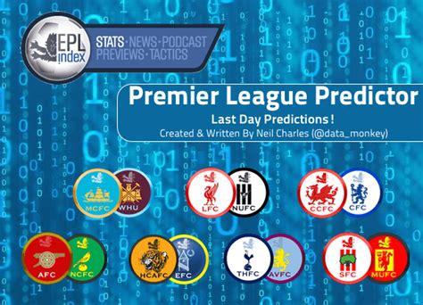 epl predictor epl prediction model final day liverpool city