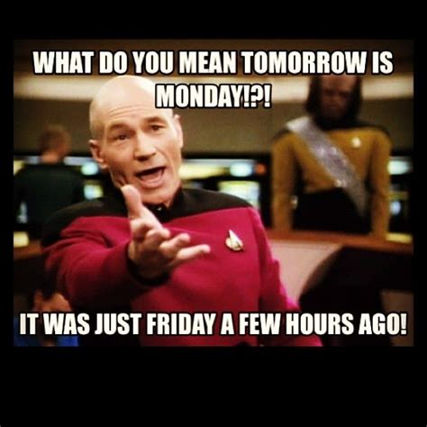 Its Monday Tomorrow Meme - quot what do you mean tomorrow is monday quot humor pinterest