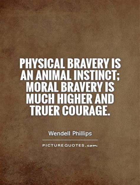 quotes about bravery 60 top quotes and sayings about bravery
