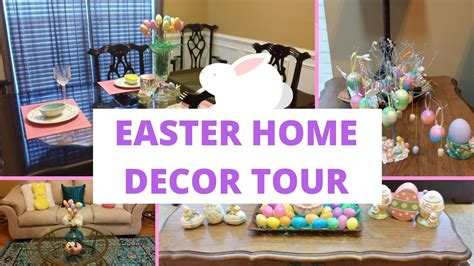 easter decorations for the home easter home decor tour 2017 youtube