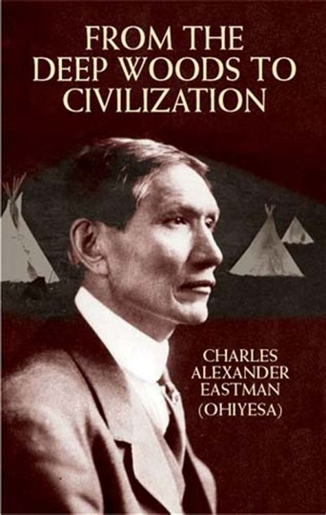 from the woods to civilization books from the woods to civilization by charles