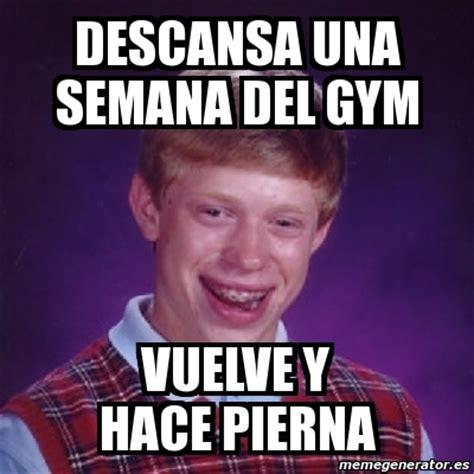 Memes Del Gym - meme bad luck brian descansa una semana del gym vuelve y