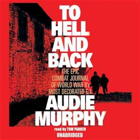 audie murphy to hell and back book listen to to hell and back by audie murphy at audiobooks