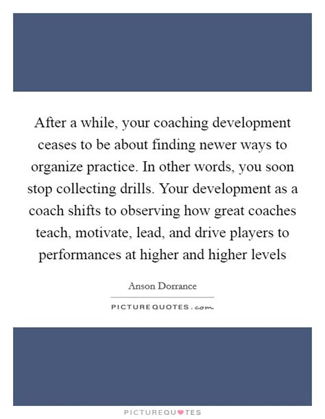 after a while your coaching development ceases to be