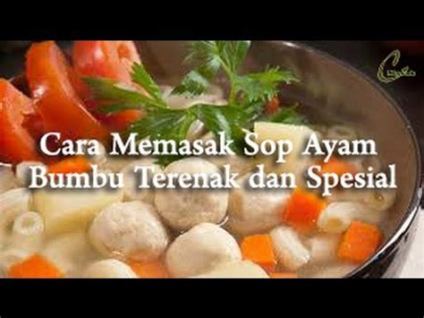 youtube membuat rolade ayam resep cara membuat sup ayam super lezat spesial youtube