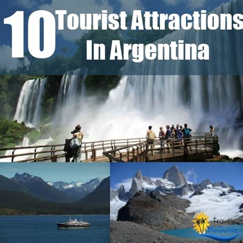 top 10 tourist attractions in top 10 tourist attractions in argentina travel me guide