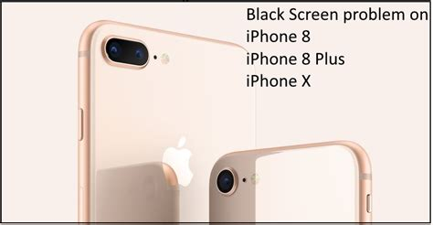 black screen problem on iphone 8 iphone 8 plus iphone x here s fix