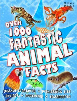 1000 facts about vol 1 books 1000 fantastic animal facts belinda gallagher