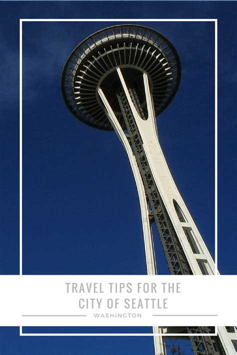 Tips For Applying For City Of Seattle Travel Tips For The City Of Seattle