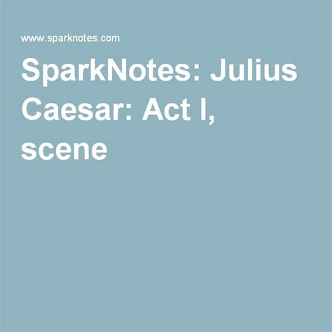 themes in julius caesar act 1 scene 3 17 best images about shakespeare on pinterest the