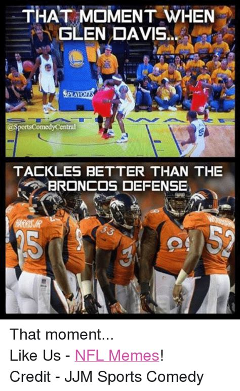Broncos Defense Memes - that moment when slen davis asportscomedycentral tackles
