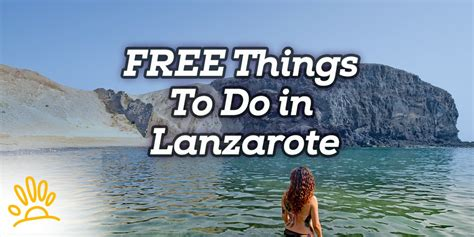 things to do for free things to do in lanzarote holalanzarote