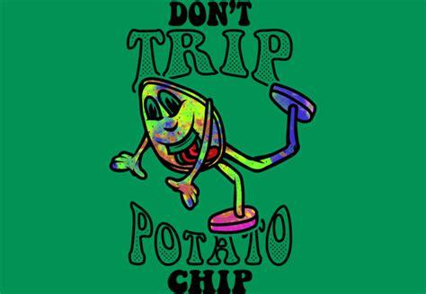 T Shirt Don T Trip don t trip potato chip t shirt by fadehurricane design by