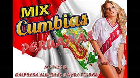 videos de cumbias del 2016 mix de cumbias peruanas exitos bailables 2014 maicol dj