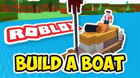 how to make a boat roblox captain seniac roblox build a boat for treasure youtube