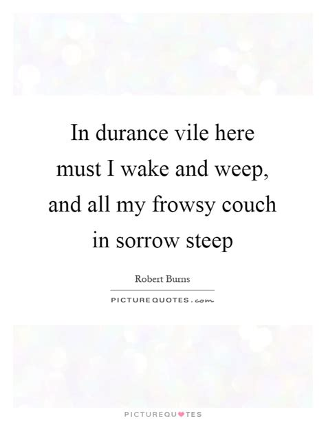 my couch lyrics in durance vile here must i wake and weep and all my