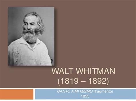 biografia de whitman walt vida de whitman walt historia walt whitman vida y obra canto de mi mismo