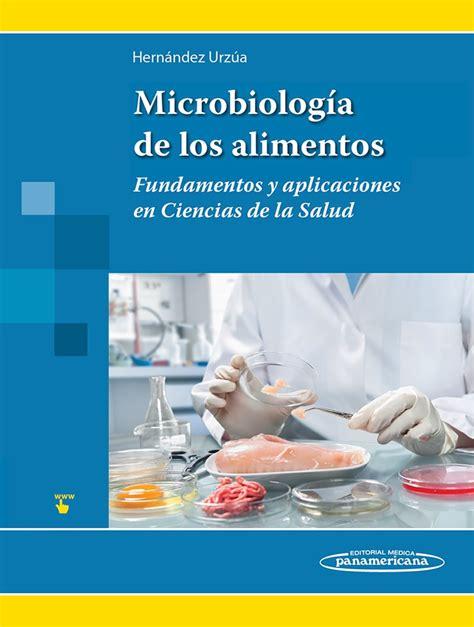 libro los fundamentos de la microbiolog 237 a de los alimentos fundamentos y aplicaciones en ci