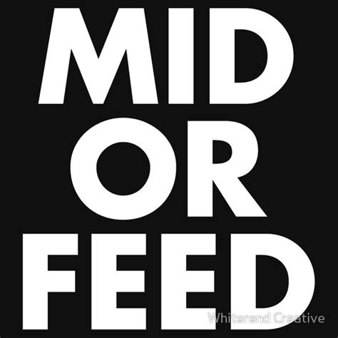 mid or feed all things dota 2 mid or feed white text unisex t shirt a t shirt of