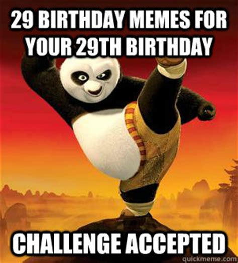 29th Birthday Meme - kung fu panda challenge accepted memes quickmeme