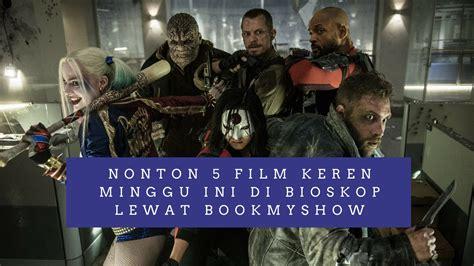 Film Seru Minggu Ini Di Bioskop | nonton 5 film keren minggu ini di bioskop lewat bookmyshow
