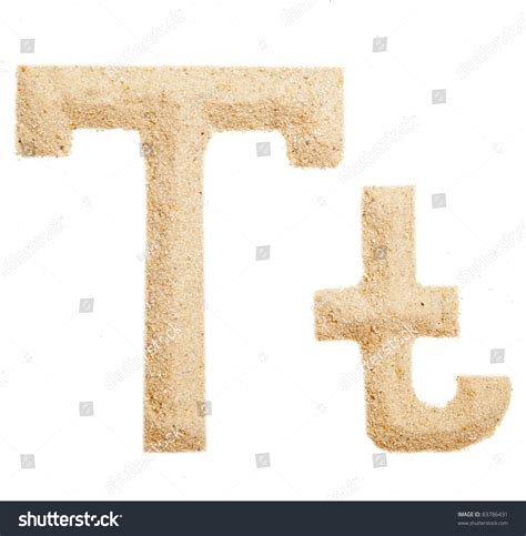 Letter In The Sand Sand Letter Isolated On White One Letter Of Sand Alphabet Letter T Stock Photo 83786431