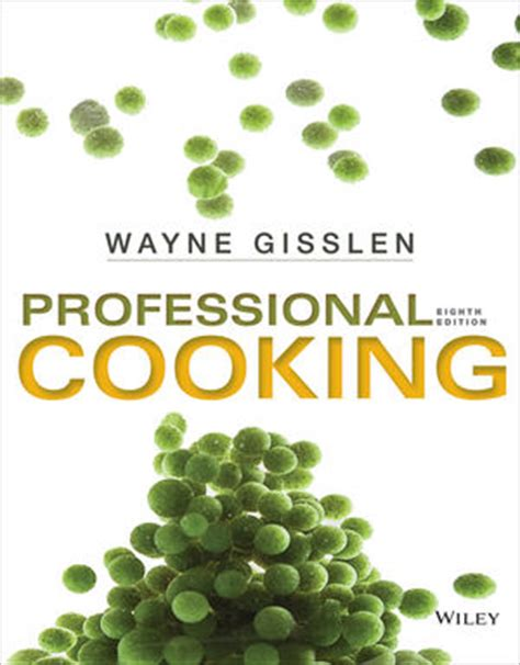 Professional Cooking wiley professional cooking 8th edition wayne gisslen