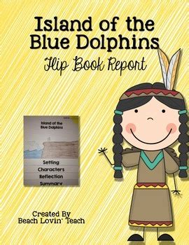 flip book report island of the blue dolphins flip book report by