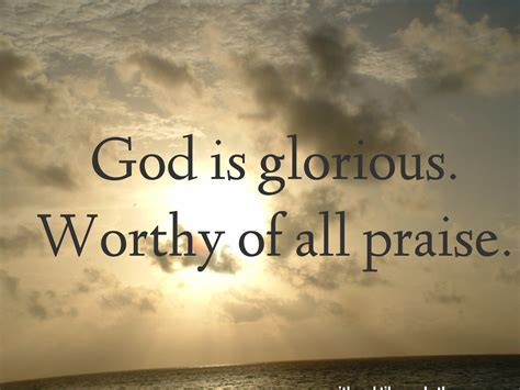 your god is glorious finding god in the most places books god is glorious worthy of all praise blessings