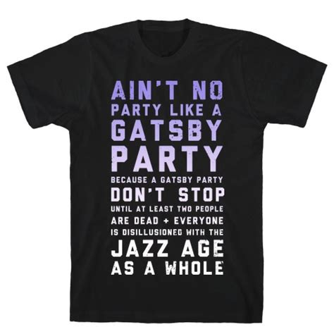 Partying Like A College And Looking To Get Laid Is There Any Left by Ain T No Like A Gatsby Original T Shirt